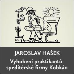 ddc657c4ff9 Jaroslav Hašek  Vyhubení praktikantů speditérské firmy Kobkán